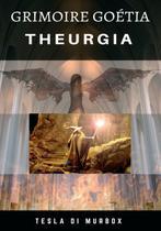 Theurgia; Coleção Grimoire Goetia - Tesla di murbox -
