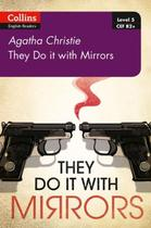 They Do It With Mirrors - Collins Agatha Christie ELT Readers - Lv5 - With Downloadable Audio - 2E. -
