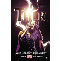 Thor Vol. 2- Who Holds the Hammer - Marvel
