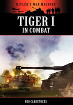 Tiger I in Combat - Coda publishing ltd