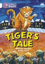 Tiger's Tales - Collins Big Cat - Band 10/White -