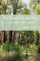 Til Death Us Do Part....and other short stories - All Things Writing