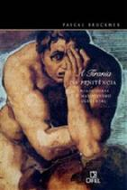 Tirania da penitencia, a - ensaio sobre o masoquismo ocidental - Difel -