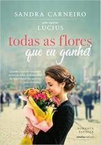 Todas as Flores que eu Ganhei - Vivaluz Editora