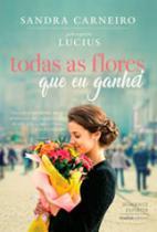 Todas as Flores Que Eu Ganhei - Vivaluz -