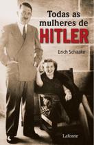 Todas As Mulheres de Hitler - Lafonte