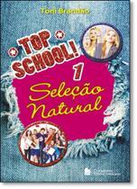 Top School!: Seleção Natural - Vol.1 - Companhia editora nacional