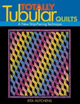 Totally Tubular Quilts - Print on Demand Edition - C&T Publishing, Inc. -
