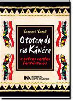 Totem do Rio Kãwéra e Outros Contos Fantástico, O - Imperial Novo Milenio Antiga Ao Livro Tecnico