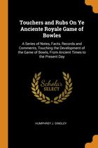 Touchers and Rubs On Ye Anciente Royale Game of Bowles - Franklin classics