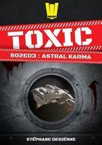 Toxic - saison 2 episode 3 - astral karma - Walrus -
