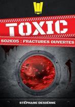 Toxic - saison 2 episode 5 - fractures ouvertes - Walrus -