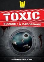 Toxic - saison 2 episode 6 - a l'abordage - Walrus