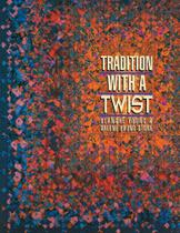 Tradition with a Twist- Print-on-Demand - C&T Publishing, Inc.