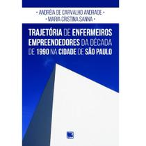Trajetória de enfermeiros empreendedores da década de 1990 na cidade de São Paulo - Scortecci Editora -