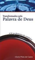 Transformados Pela Palavra de Deus - Clovis Pinto de Castro - W4 editora -