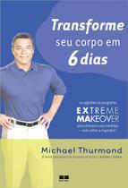 Transforme Seu Corpo Em 6 Dias - Best seller -