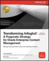 Transforming infoglut! a pragmatic strategy for oracle enterprise content management - Mcgraw-hill -