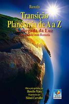 Transiçao planetaria de a a z - Editora do conhecimento