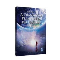 Transição Planetária do Homem, A - Frei luiz