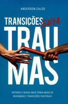 Transições Sem Traumas - Danprewan -