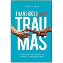 Transições sem traumas - Editora Danprewan -
