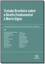 Tratado Brasileiro Sobre o Direito Fundamental à Morte Digna - 01Ed/17 - Almedina -