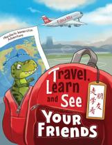 Travel, Learn and See your Friends   - Dr Ma Publishing