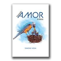 Trazendo amor à mesa - Simone Vega - W4 editora