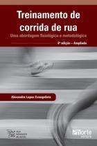 Treinamento de corrida de rua - uma abordagem fisiologica e metodologica - Phorte