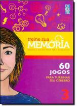 Treine Sua Memória: Jogos e Dicas Para Não Esquecer - Vol.3 - Coquetel - Grupo Ediouro