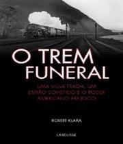Trem Funeral, O - Larousse -