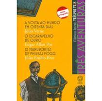 Três Aventuras - A Volta ao Mundo em Oitenta Dias O Escaravelho de Ouro O Manuscrito de Phileas .. - Atual