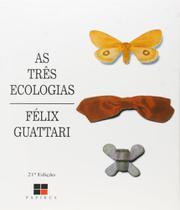 Tres Ecologias, As - 21 Ed - Papirus