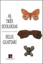 Tres ecologias, as - Papirus