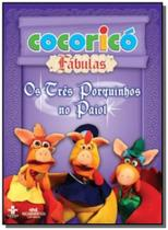 Tres porquinhos no paiol - colecao cocorico fabula - Melhoramentos