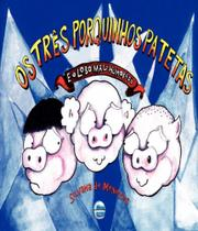 Tres Porquinhos Patetas E O Lobo Mal-humorado, Os - Elementar -