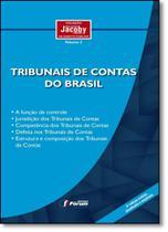 Tribunais de Contas do Brasil - Vol.3 - Coleção Jorge Ulisses Jacoby de Direito Público - Forum