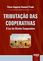 Tributação das Cooperativas - À Luz do Direito Cooperativo - Juruá