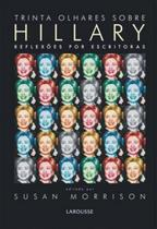 Trinta olhares sobre hillary - reflexoes por escritoras - Lafonte
