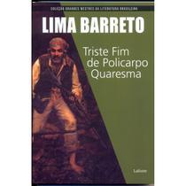 Triste Fim de Policarpo Quaresma - Coleção Grandes Mestres da Literatura Brasileira - Lafonte