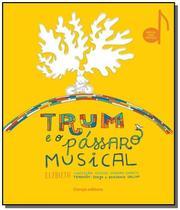 Trum e o passaro musical - Hedra -