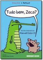 Tudo bem, zeca - Brinque-book