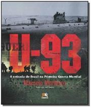U-93: a entrada do brasil na primeira guerra mundi - Besourobox
