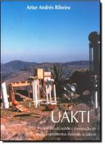 Uakti : um Estudo Sobre a Construção de Novos Instrumentos Musicais Acústicos - Com arte