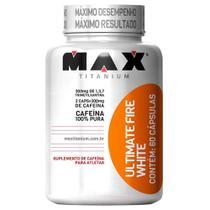 Ultimate Fire White 60 Cáps - Max Titanium -