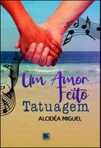 Um Amor Feito Tatuagem - Scortecci Editora -