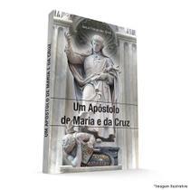 Um apóstolo de maria e da cruz - jesus fernandez  soto - Armazem