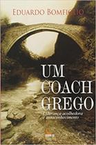 Um Coach Grego-Liderança Acolhedora E Autoconhecimento - Besourobox