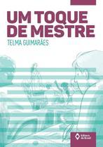 Um Toque De Mestre - Ed Do Brasil - Editora Do Brasil S/A